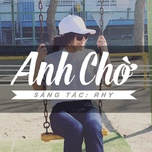 anh cho (single) - rhy truong luan
