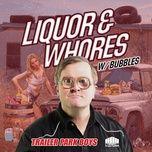 liquor & whores (troy carter acoustic mix) (single) - trailer park boys, marc mysterio, bubbles