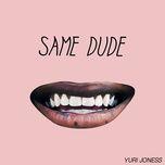 same dude (single) - yuri joness