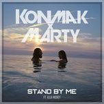 stand by me (single) - konmak x marty, ella hickey