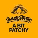 a bit patchy (single) - sammy porter