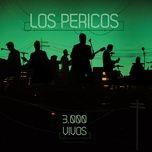 3000 vivos (en vivo) - los pericos