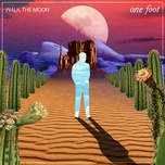 one foot (single) - walk the moon
