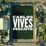 pescaito (single) - carlos vives