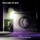 give (acoustic single) - you me at six