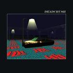 deadcrush (spike stent mix) (single) - alt-j