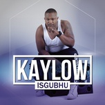 isgubhu (single) - kaylow, dj mdix