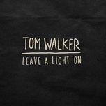 leave a light on (single) - tom walker