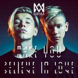 make you believe in love (single) - marcus & martinus