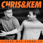 little bit leave it (single) - chris & kem