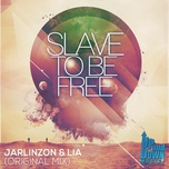 slave to be free (single) - jarlinzon & lia