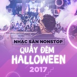 nhac san nonstop quay dem halloween 2017 - dj