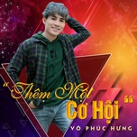 them mot co hoi - vo phuc hung