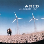 all is quiet now - arid