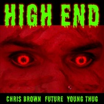 high end (single) - chris brown, future, young thug