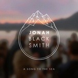 a song to the sea (single) - jonah blacksmith