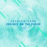 versace on the floor (single) - jessica jade