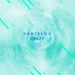 (you drive me) crazy (single) - damielou
