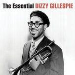 the essential dizzy gillespie (remastered) - dizzy gillespie