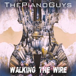walking the wire (single) - the piano guys