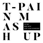 mashup (to the beat with kurt hugo schneider) (single) - t-pain, kurt schneider