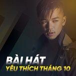 bai hat yeu thich thang 10/2017 - v.a