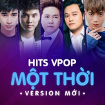 hit vpop mot thoi - version moi - v.a