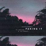 faking it (radio edit) (single) - calvin harris, kehlani, lil yachty