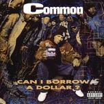 can i borrow a dollar? - common