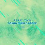 young dumb & broke (the sharespace australia 2017) (single) - take two