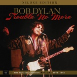 trouble no more: the bootleg series, vol. 13 / 1979-1981 (deluxe edition) - bob dylan, tbd