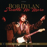 trouble no more: the bootleg series, vol. 13 / 1979-1981 (live) - bob dylan, tbd