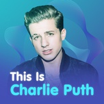 this is: charlie puth - charlie puth