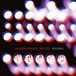 rendezvous with super - super