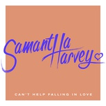can't help falling in love (single) - samantha harvey