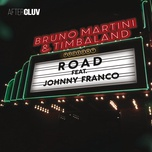 road (single) - bruno martini, timbaland, johnny franco