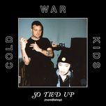 so tied up (morebishop) (single) - cold war kids, bishop briggs