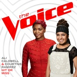 hit or miss (the voice performance) (single) - ali caldwell, courtnie ramirez