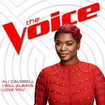 i will always love you (the voice performance) (single) - ali caldwell