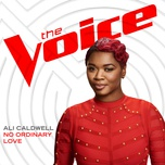 no ordinary love (the voice performance) (single) - ali caldwell