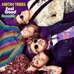 feel good (acoustic) (single) - neon trees