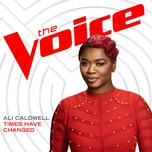 times have changed (the voice performance) (single) - ali caldwell