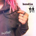 hoodie (single) - hey violet, ayo & teo