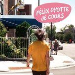 je cours (single) - felix dyotte