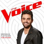 the river (the voice performance) (single) - brendan fletcher
