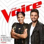 home (the voice performance) (single) - bindi liebowitz, brendan fletcher