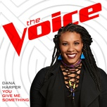 you give me something (the voice performance) (single) - dana harper