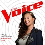 wherever i go (the voice performance) (single) - kylie rothfield