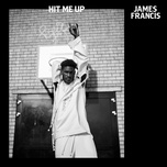 hit me up (single) - james francis
