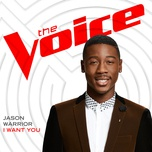 i want you (the voice performance) (single) - jason warrior